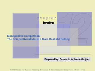 Monopolistic Competition: The Competitive Model in a More Realistic Setting