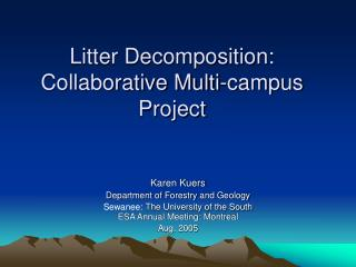 Litter Decomposition: Collaborative Multi-campus Project