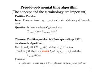Pseudo-polynomial time algorithm The concept and the terminology are important