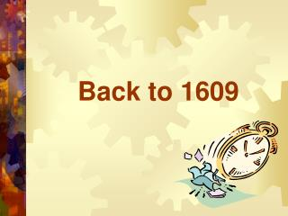 Back to 1609