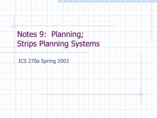 Notes 9:  Planning; Strips Planning Systems