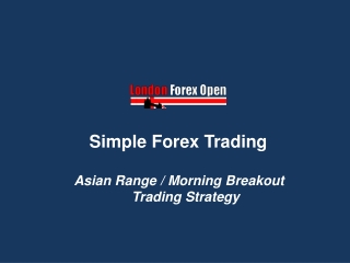 London Forex Open - Simple Forex Trading