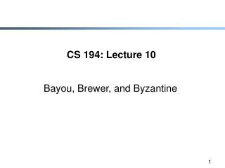 CS 194: Lecture 10