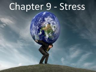 Chapter 9 - Stress