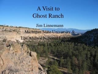 A Visit to  Ghost Ranch