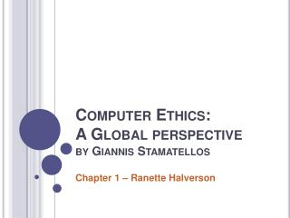 Computer Ethics: A Global perspective by Giannis Stamatellos