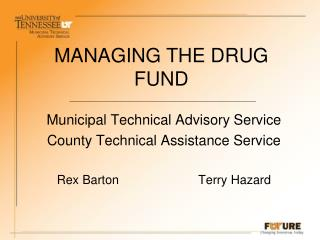MANAGING THE DRUG FUND