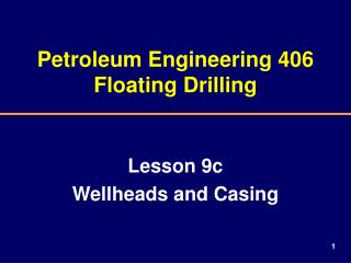 Petroleum Engineering 406 Floating Drilling