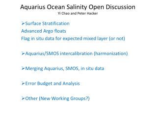 Aquarius Ocean Salinity Open Discussion Yi Chao and Peter Hacker
