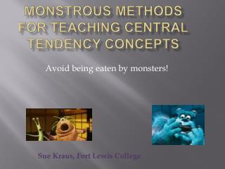 Monstrous Methods for Teaching Central Tendency Concepts