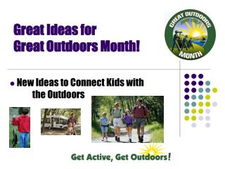 Great Ideas for  Great Outdoors Month