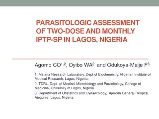PARASITOLOGIC ASSESSMENT OF TWO-DOSE AND MONTHLY IPTp-SP IN LAGOS, NIGERIA