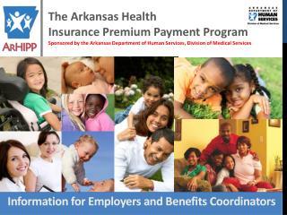 The Arkansas Health  Insurance Premium Payment Program
