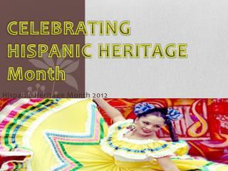 Hispanic Heritage Month 2012