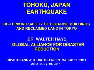 TOHOKU, JAPAN EARTHQUAKE   RE-THINKING SAFETY OF HIGH-RISE BUILDINGS AND RECLAIMED LAND IN TOKYO