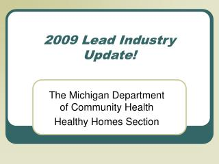 2009 Lead Industry Update