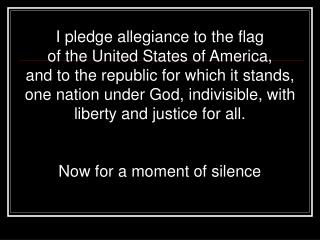 I pledge allegiance to the flag  of the United States of America,  and to the republic for which it stands, one nation u