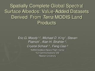 Spatially Complete Global Spectral Surface Albedos: Value-Added Datasets Derived  From Terra MODIS Land Products