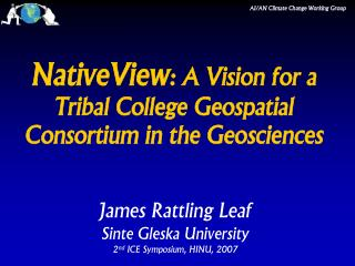 nativeview: a vision for a tribal college geospatial consortium in the geosciences