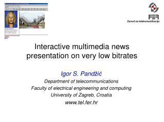 Interactive multimedia news presentation on very low bitrates