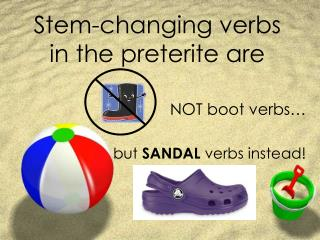 Stem-changing verbs in the preterite are