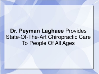 Dr. Peyman Laghaee Provides State-Of-The-Art Chiropractic Ca
