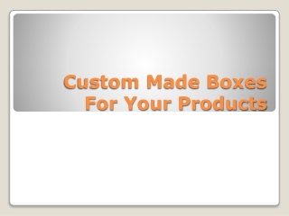Custom Made Boxes for Your Products