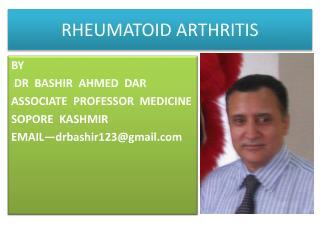 RHEUMATOID ARTHRITIS BY DR BASHIR AHMED DAR SOPORE KASHMIR