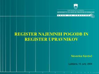 REGISTER NAJEMNIH POGODB IN REGISTER UPRAVNIKOV