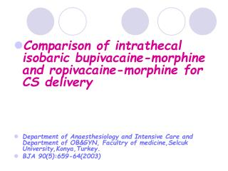 Comparison of intrathecal isobaric bupivacaine-morphine and ropivacaine-morphine for CS delivery      Department of Anae