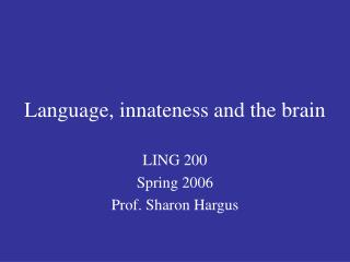 Language, innateness and the brain