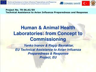 human  animal health laboratories: from concept to commissioning  yanko ivanov  ragip bayraktar, eu technical assistance