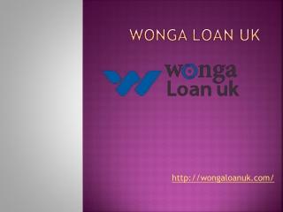 Loans through Wonga loan uk