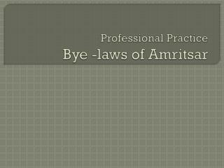 professional practice              bye -laws of amritsar