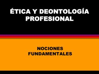 TICA Y DEONTOLOG A PROFESIONAL