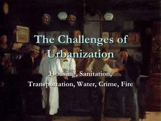 The Challenges of Urbanization