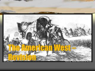 The American West   Revision