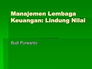 Manajemen Lembaga Keuangan: Lindung Nilai