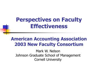 Perspectives on Faculty Effectiveness  American Accounting Association 2003 New Faculty Consortium