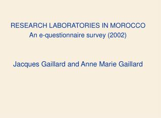 RESEARCH LABORATORIES IN MOROCCO An e-questionnaire survey 2002   Jacques Gaillard and Anne Marie Gaillard