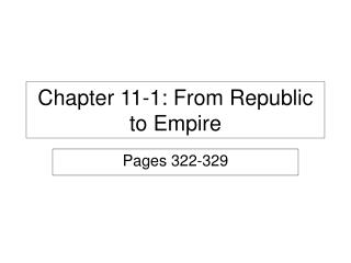 Chapter 11-1: From Republic to Empire