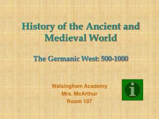 History of the Ancient and Medieval World  The Germanic West: 500-1000