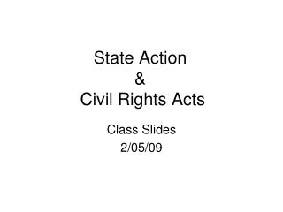 State Action    Civil Rights Acts