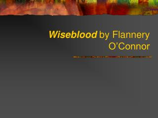 Wiseblood by Flannery O Connor