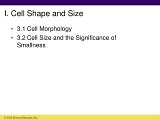 I. Cell Shape and Size