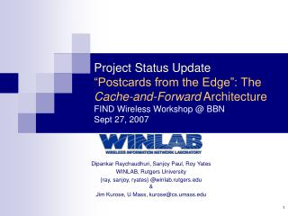 Project Status Update  Postcards from the Edge : The Cache-and-Forward Architecture FIND Wireless Workshop  BBN  Sept 27