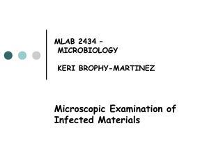 MLAB 2434    MICROBIOLOGY   KERI BROPHY-MARTINEZ