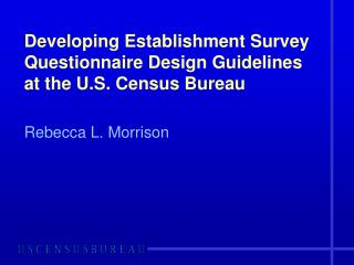 developing establishment survey questionnaire design guidelines at the u.s. census bureau