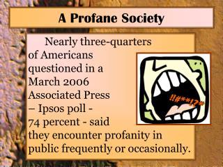 A Profane Society