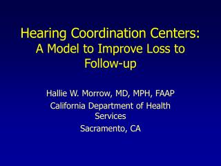 Hearing Coordination Centers: A Model to Improve Loss to Follow-up